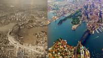 Şehirlerin eski ve yeni hallerini görenler şaşırıyor!