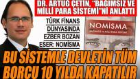 Dr. Artuğ Çetin, küresel hedef Bağımsız ve Milli Para Sistemi'ni anlatıyor