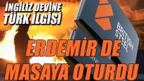 İngiliz devine Türk ilgisi! Erdemir de masaya oturdu