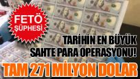 Tarihin en büyük sahte para operasyonu: Tam 271 milyon dolar