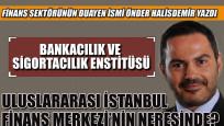 Bankacılık ve Sigortacılık Enstitüsü, Uluslararası İstanbul Finans Merkezi'nin neresinde?