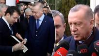 Cumhurbaşkanı Erdoğan İmamoğlu'nun mektubu hakkında konuştu