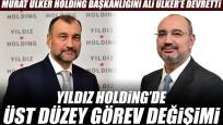 Yıldız Holding'de üst düzey görev değişimi