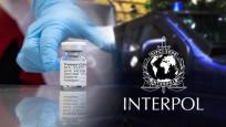 Interpol aşı hırsızlığına karşı alarmda