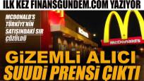 McDonald's Türkiye'yi satın alan gizemli isim Suudi Prensi çıktı