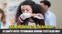 10 saniye nefes tutamamak korona testi olur mu?