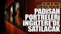 Padişah portreleri İngiltere'de satılacak