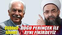 Cübbeli Ahmet: Doğu Perinçek ile aynı fikirdeyiz