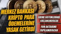 Merkez Bankası kripto para ödemelerine yasak getirdi