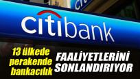 Citibank, 13 ülkede perakende bankacılık faaliyetlerini sonlandırıyor