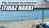 Plaj hizmeti ücretlerine itiraz hakkı var