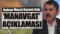 Bakan Kurum'dan 'Manavgat' açıklaması