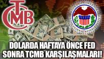 Dolarda haftaya önce Fed, sonra TCMB karşılaşmaları!
