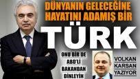 Dünyanın geleceğine hayatını adamış bir Türk