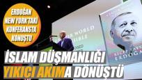 Erdoğan: İslam düşmanlığı yıkıcı bir akıma dönüştü