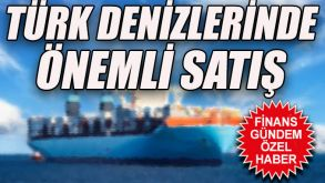 Türk denizlerinde önemli satış
