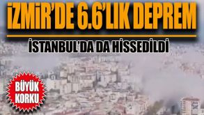 İzmir'de deprem! İstanbul'da da hissedildi