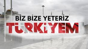 Biz Bize Yeteriz Türkiyem kampanyasına destek yağıyor