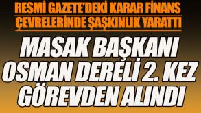 MASAK Başkanı Osman Dereli ikinci kez görevden alındı