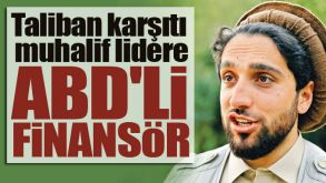 Taliban karşıtı muhalif lidere, ABD'li finansör