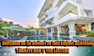 Dünyanın en iyi otelleri ve tatil köyleri açıklandı!