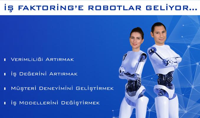 İş Faktoring'e robotlar geliyor