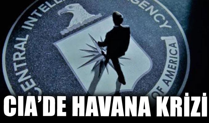 CIA'de Havana krizi!