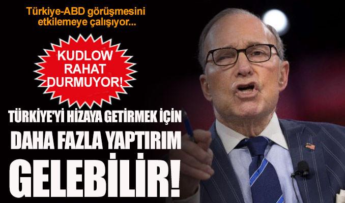 Kudlow'dan küstah tehdit: Türkiye'ye daha fazla yaptırım gelebilir