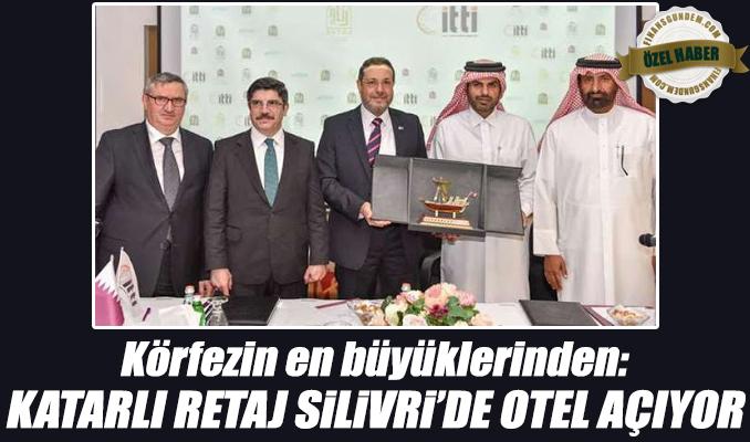 Katarlı Retaj, Silivri'de otel açıyor