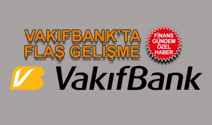Vakıfbank'ta 6 GMY görevden alındı