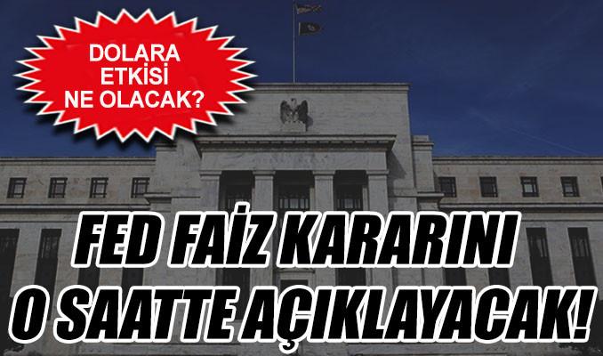Amerikan Merkez Bankası faiz kararını o saatte açıklayacak!