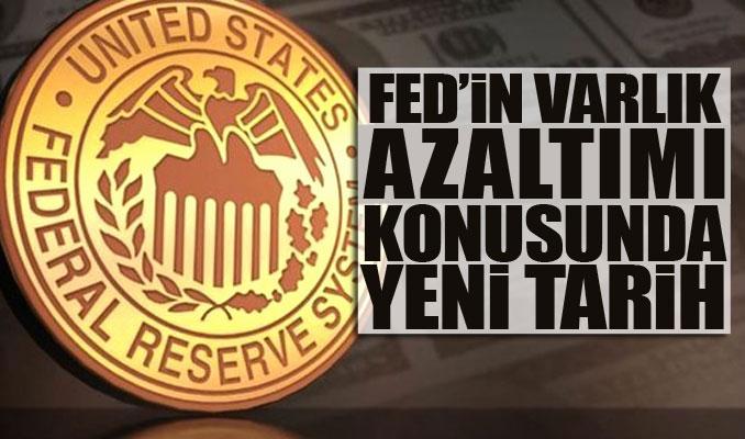 Fed'in varlık azaltımı konusunda yeni tarih