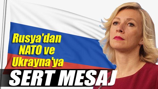 Rusya'dan NATO ve Ukrayna'ya sert mesaj