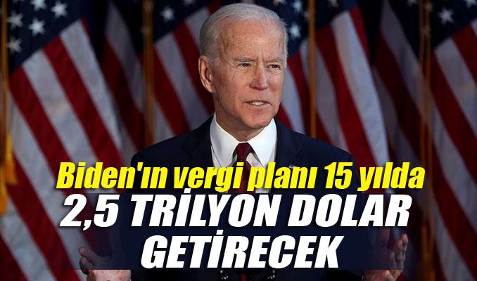Biden'ın vergi planı 15 yılda 2,5 trilyon dolar getirecek