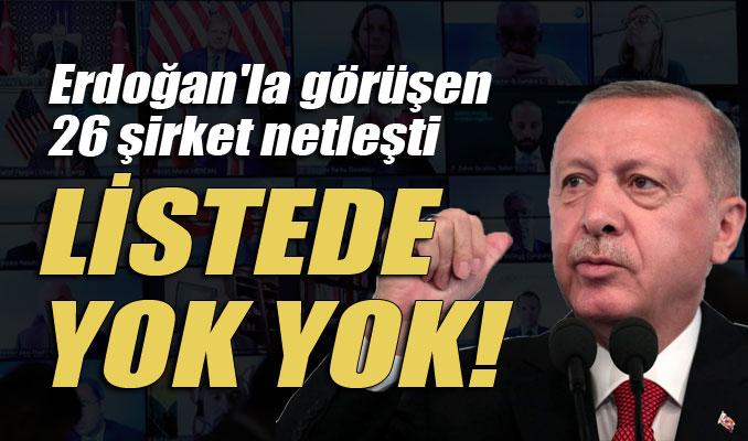 Erdoğan'la görüşen 26 şirket netleşti: Listede yok yok!