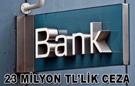 23 milyon TL'lik ceza