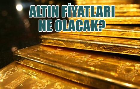 Altın fiyatları artar ama...