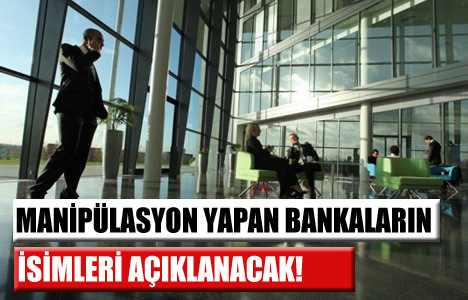Manipülasyon yapan bankalar hangileri?
