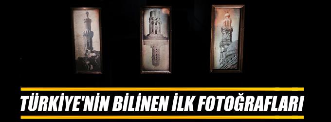 Türkiye'nin bilinen ilk fotoğrafları