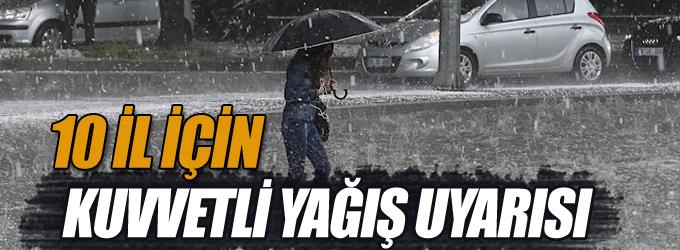 Meteoroloji'den 10 il için kuvvetli yağış uyarısı