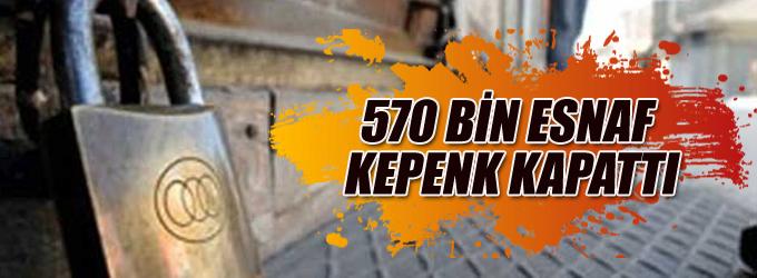 570 bin esnaf kepenk kapattı