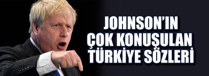 Boris Johnson'ın çok konuşulan Türkiye sözleri