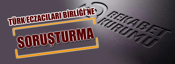 Türk Eczacıları Birliği'ne soruşturma!