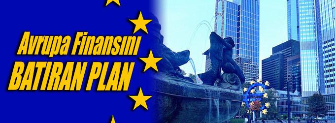 Avrupa finansını batıran plan